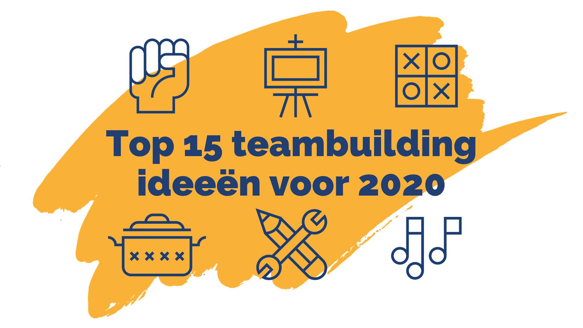 Top 15 teambuilding ideeën voor 2020